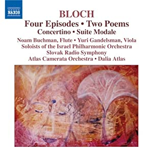 Bloch: Four Episodes; Two Poems (Hiver - Printemps); Concertino; Suite Modale