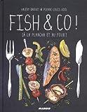 echange, troc Valéry Drouet, Pierre-Louis Viel - Fish & Co ! [À la plancha et au four...]