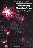 Observing Variable Stars: A Guide for the Beginner (0521627559) by Levy, David H.