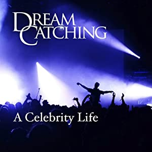 DreamCatching: A Celebrity Life Audiobook