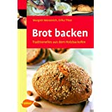 Brot backen: Traditionelles aus dem Holzbackofenvon &#34;Margret Merzenich&#34;