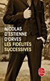 img - for Les Fidelites Successives (Litterature & Documents) (French Edition) book / textbook / text book