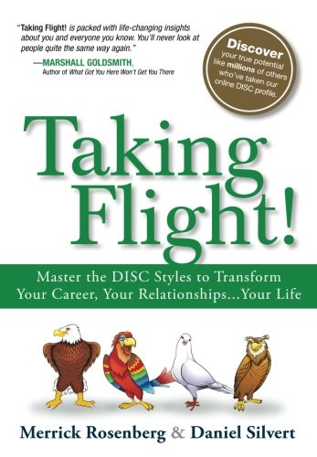 taking-flight-master-the-disc-styles-to-transform-your-career-your-relationshipsyour-life