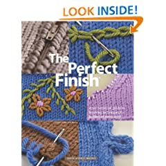 The Perfect Finish: A No-Nonsense Guide to Finishing Techniques for Knitters of Every Level