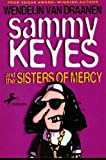 Sammy Keyes & the Sisters of Mercy (0874998387) by Wendelin Van Draanen
