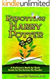 Repotting Harry Potter: A Professor's Book-by-Book Guide for the Serious Re-Reader (English Edition)