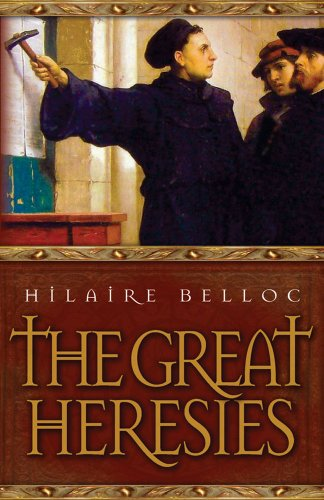 Great Heresies - Hilaire Belloc