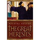 The Great Heresies ~ Hilaire Belloc