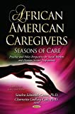 img - for African American Caregivers: Seasons of Care Practice and Policy Perspectives for Social Workers and Human Service Professionals (Social Issues, Justice and Status) book / textbook / text book