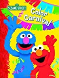 Color Carnival (Sesame Street) (123 Sesame Street) (0375841326) by Christy Webster