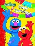 Color Carnival (Sesame Street) (123 Sesame Street) (0375841326) by Webster, Christy