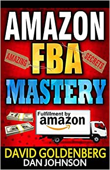 Amazon FBA: Mastery: 4 Steps To Selling $6000 Per Month On Amazon FBA: Amazon FBA Selling Tips And Secrets (Amazon FBA, Amazon FBA Secrets, Amazon FBA ... On Amazon, Sell On Amazon, Amazon Business)