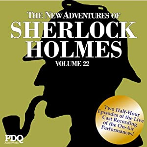 The New Adventures of Sherlock Holmes: The Golden Age of Old Time Radio Shows, Vol. 22 | [Arthur Conan Doyle]