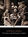The Condition of the Working Class in England (Penguin Classics) (0140444866) by Friedrich Engels