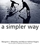A Simpler Way (1576750507) by Margaret J. Wheatley