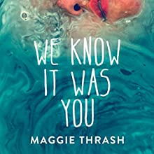We Know It Was You: Strange Truth, Book 1 Audiobook by Maggie Thrash Narrated by Stephanie Cannon