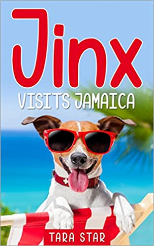 Kids Book: Jinx Visits Jamaica (Kids Picture Book and Dog Book for Kids) Kids Book About Animals (Books For Kids Series Book 1)
