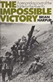 Impossible Victory: Personal Account of the Battle for the River Po Brian Harpur