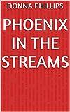 Phoenix in the Streams