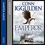 Emperor: The Death of Kings | Conn Iggulden