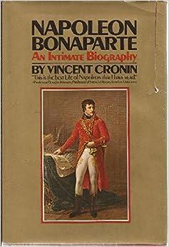 Napoleon Bonaparte: An Intimate Biography.: Vincent ...