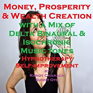 Money and Prosperity Creation - with a Mix of Delta Binaural Isochronic Tones Speech