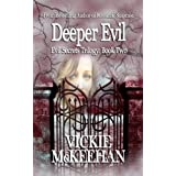 Deeper Evil (The Evil Secrets Trilogy Book 2) ~ Vickie McKeehan