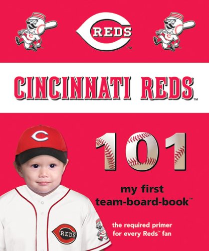 Cincinnati Reds 101 (101 My First Team-Board-Books) at Amazon.com