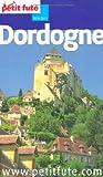 echange, troc Dominique Auzias, Claire Delbos, Valérie Kuhn, Jean-Paul Labourdette - Le Petit Futé Dordogne