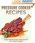 Pressure Cooker Recipes: 25 mouth wat...