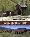 Colorados Best Ghost Towns