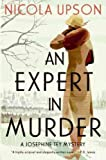 img - for Expert in Murder, An: A Josephine Tey Mystery [Paperback] [2009] (Author) Nicola Upson book / textbook / text book