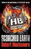 Scorched Earth (Henderson`s Boys) by Muchamore, Robert (2013) Robert Muchamore