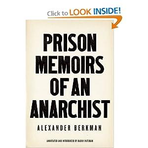 Prison Memoirs of an Anarchist Alexander Berkman and Barry Pateman