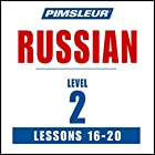 Russian Level 2 Lessons 16-20: Learn to Speak and Understand Russian with Pimsleur Language Programs Rede von  Pimsleur Gesprochen von:  Pimsleur