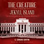 The Creature from Jekyll Island: A Se...