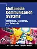 img - for Multimedia Communication Systems: Techniques, Standards, and Networks by Rao, K. R., Bojkovic, Zoran S., Milovanovic, Dragorad A.(May 6, 2002) Paperback book / textbook / text book