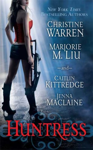 Huntress, Christine Warren, Marjorie M. Liu, Caitlin Kittredge, Jenna Maclaine