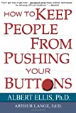 How To Keep People From Pushing Your Buttons (0806516704) by Ellis, Albert