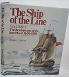The Ship of the Line, Vol. 1: The Development of the Battlefleet, 1650-1850