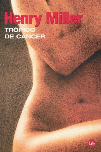 Tropico de Cancer (Tropic of Cancer ) (Spanish Edition) (Narrativa (Punto de Lectura))