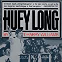 Huey Long (       UNABRIDGED) by T. Harry Williams Narrated by Tom Weiner