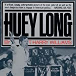 Huey Long | T. Harry Williams