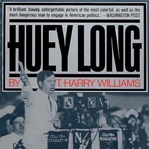 Huey Long | [T. Harry Williams]
