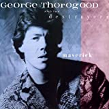 "Maverickvon ""George Thorogood & The..."""