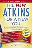 img - for New Atkins for a New You: The Ultimate Diet for Shedding Weight and Feeling Great   [NEW ATKINS FOR A NEW YOU] [Paperback] book / textbook / text book