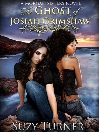 The Ghost of Josiah Grimshaw (The Morgan Sisters)