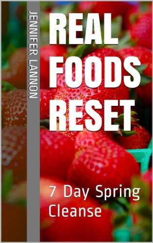 Real Foods Reset: 7 Day Spring Cleanse