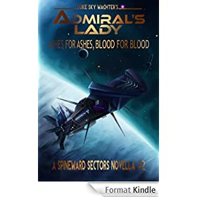 Admiral's Lady: Ashes for Ashes, Blood for Blood (Spineward Sectors: Admiral's Lady' Book 2) (English Edition)