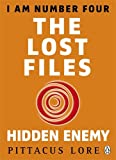 Pittacus Lore I Am Number Four: The Lost Files: Hidden Enemy